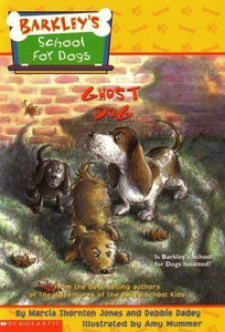Barkley'S School For Dogs #4: Ghost Dog: Is Barkley'S School For Dogs Haunted?