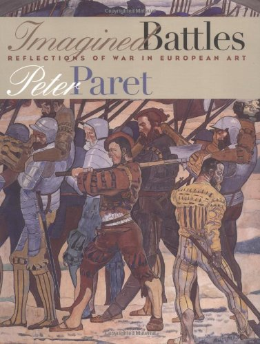 Imagined Battles: Reflections Of War In European Art