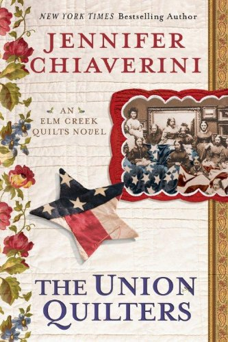 The Union Qulters (An Elm Creek Quilts Novel)