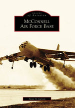 Mcconnell Air Force Base (Images Of Aviation: Kansas)