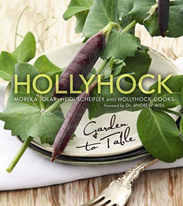 Hollyhock: Garden To Table