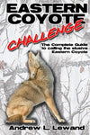 Eastern Coyote Challenge: The Complete Guide To Calling The Elusive Eastern Coyote