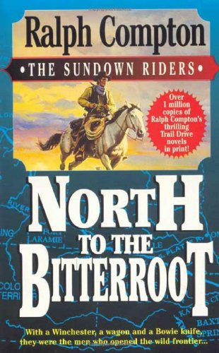 North To The Bitterroot (Sundown Riders)