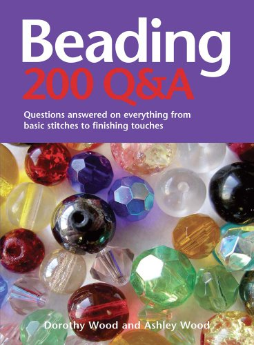 Beading: 200 Q&A: Questions Answered On Everything From Basic Stitches To Finishing Touches