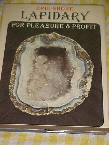Lapidary For Pleasure And Profit