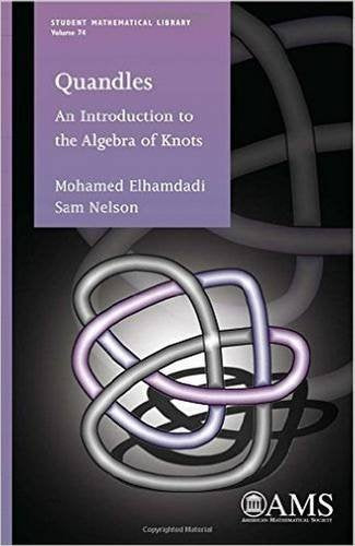 Quandles: An Introduction To The Algeba Of Knots (Student Mathematical Library)