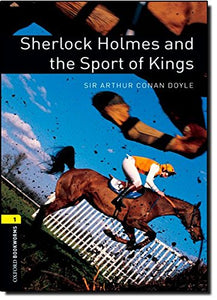 Oxford Bookworms Library: Sherlock Holmes And The Sport Of Kings: Level 1: 400-Word Vocabulary (Oxford Bookworms Library, Stage 1)