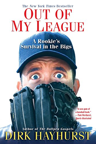 Out Of My League: A Rookie'S Survival In The Bigs