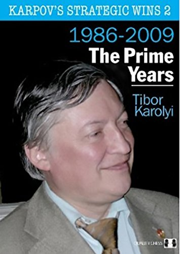 Karpov'S Strategic Wins 2: The Prime Years: 1986-2010 (Volume 2)
