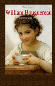 William Bouguereau: 137 Paintings And Drawings