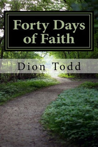 Forty Days Of Faith: A Big God In My Little Life