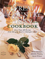 The Great Country Inns Of America Cookbook: More Than 400 Recipes From Morning Meals To Midnight Snacks