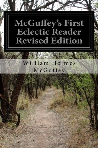 Mcguffey'S First Eclectic Reader Revised Edition