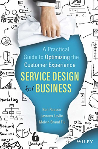 Service Design For Business:Practical Guide To Optimizing The Customer Experien