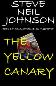 The Yellow Canary: Book 1: The L.A. After Midnight Quartet