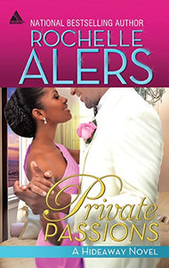Private Passions (Arabesque: Hideaway)