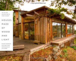 Houses Made Of Wood And Light: The Life And Architecture Of Hank Schubart (Roger Fullington Series In Architecture)
