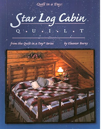 Star Log Cabin Quilt (Quilt In A Day)