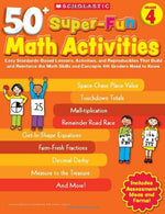 50+ Super-Fun Math Activities: Grade 4: Easy Standards-Based Lessons, Activities, And Reproducibles That Build And Reinforce The Math Skills And Concepts 4Th Graders Need To Know