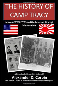 The History Of Camp Tracy: Japanese Wwii Pows And The Future Of Strategic Interrogation