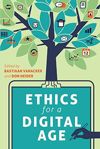 Ethics For A Digital Age (Digital Formations)