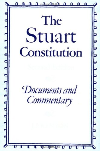 The Stuart Constitution, 1603-1688: Documents And Commentary