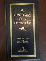 A Gentleman Gets Dressed Up (Brooks Brothers)