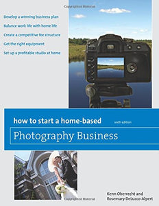 How To Start A Home-Based Photography Business (Home-Based Business Series)