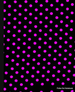 Polka Dot Notebook: Black And Purple Dots,Lined Notebook, 7.5 X 9.25, 100 Pages For School / Teacher / Office / Artist / Student / Fashion Notebook