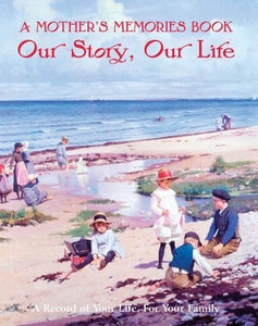 A Mother'S Memories Book: Our Story, Our Life (Record Books)