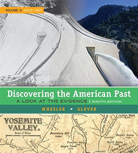 Discovering The American Past: A Look At The Evidence, Volume Ii: Since 1865