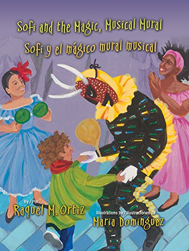 Sofi And The Magic, Musical Mural / Sofi Y El Magico Mural Musical (English And Spanish Edition)