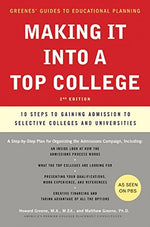 Making It Into A Top College, 2Nd Edition: 10 Steps To Gaining Admission To Selective Colleges And Universities (Greene'S Guides)