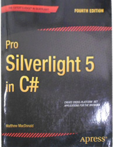 Pro Silverlight 5 In C# (Expert'S Voice In Silverlight)