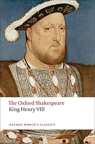King Henry Viii: The Oxford Shakespeare (Oxford World'S Classics)