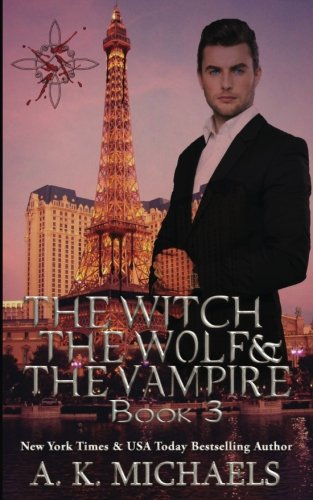 The Witch, The Wolf And The Vampire, Book 3 (Volume 3)