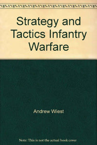 Strategy And Tactics Infantry Warfare