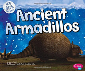 Ancient Armadillos (Ice Age Animals)