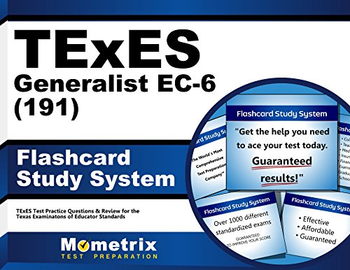 Texes Generalist Ec-6 (191) Flashcard Study System: Texes Test Practice Questions & Review For The Texas Examinations Of Educator Standards (Cards)