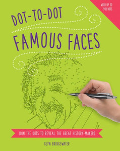 Dot-To-Dot: Famous Faces: Join The Dots To Reveal The Great History-Makers