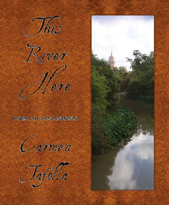 This River Here: Poems Of San Antonio