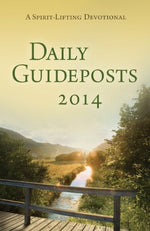 Daily Guideposts 2014: A Spirit-Lifting Devotional