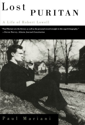 Lost Puritan: A Life Of Robert Lowell