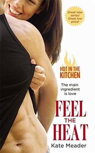 Feel The Heat (Hot In The Kitchen)