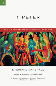 1 Peter (The Ivp New Testament Commentary Series)