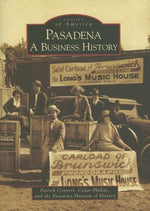 Pasadena: A Business History (Ca) (Images Of America)