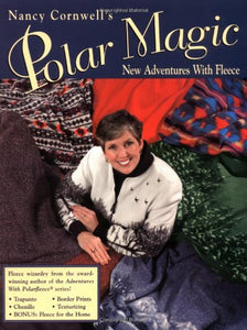 Nancy Cornwell'S Polar Magic: New Adventures With Fleece