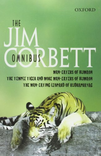 The Jim Corbett Omnibus: Man-Eaters Of Kumaon, Man-Eating Leopard Of Rudraprayag And Temple Tiger And More Man-Eaters Of Kumaon