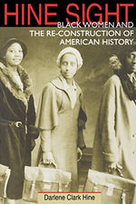 Hine Sight: Black Women And The Re-Construction Of American History (Blacks In The Diaspora)