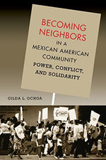 Becoming Neighbors In A Mexican American Community: Power, Conflict, And Solidarity